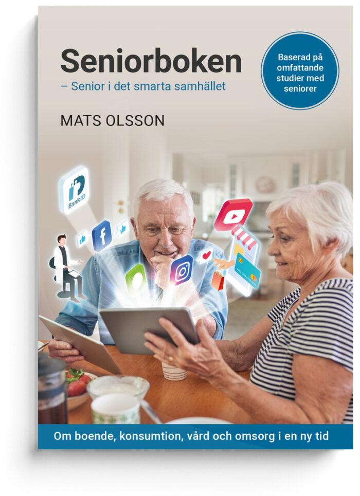 Seniorboken - Senior i det smarta samhället, av Mats Olsson